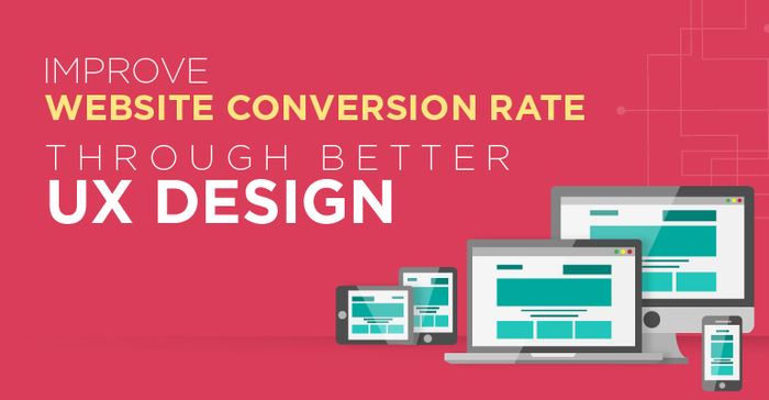 Improve Website Conversion Through Better UX Design