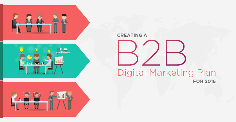 Creating a B2B Digital Marketing Plan for 2016