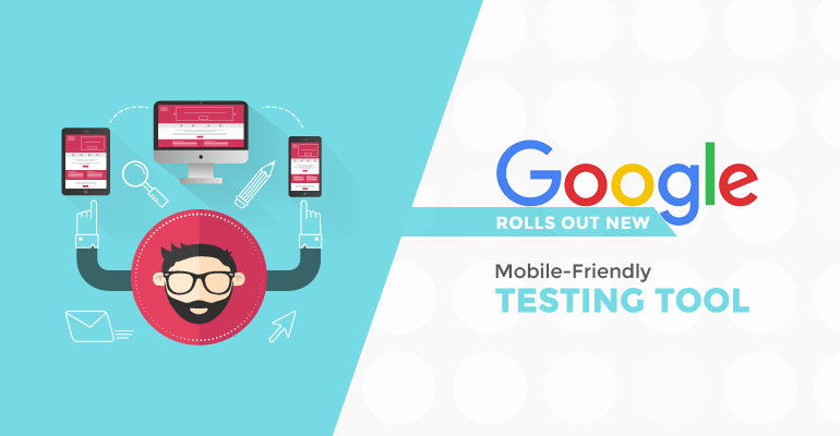 Google Rolls Out New Mobile Friendly Testing Tool