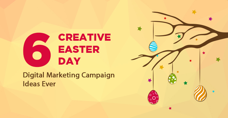 6 creative easter day digital marketing campaign ideas negle Images